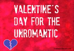 valentine's day, unromantic, valentine's gifts, single woman, midlife, midlife women
