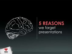 5 Reasons We Forget Presentations - Rexi Media