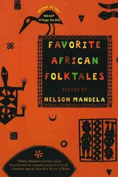 Mandela, a Nobel Laureate for Peace, has selected these thirty-two tales with…