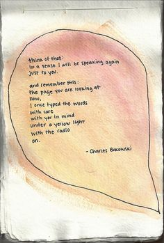Charles Bukowski wrote just for you <3 every little word i chose carefully for you and has a special meaning! #dee