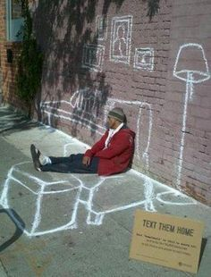 "Priceless Chair | A chalk artist used the sidewalk as his canvas & drew scenes around homeless individuals lying or sitting on the street. A sign asked for a $10 donation to the Weingart Center accompanied by the message: ""Text Them Home, text HOMELESS to 50555 and help the 50,000 Homeless in LA find a new place to call home."""