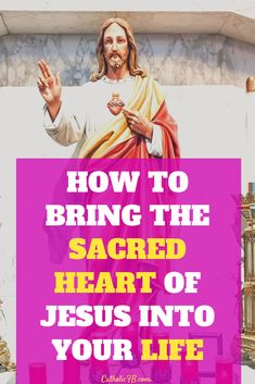 How to Bring the Sacred Heart of Jesus into your life and receive the Receive These 12 Promises