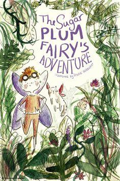 The Sugar Plums Fairys Adventure BookCover_Franziska Höllbacher Childrensbooks Illustration #illustration #art #childrensbooks #kidlitart by Franzi Illustrates #bookcover #fairytale