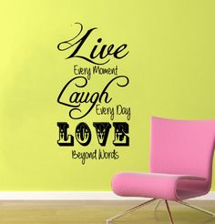 Live Laugh Love Every Moment Vinyl Wall Decal