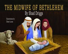 This That and the Other Thing: Children's Book Review:  The Midwife of Bethlehem