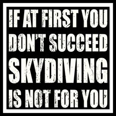 If at first you don't succeed.....