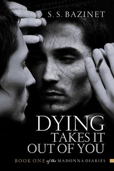 Dying Takes It Out Of You by S. S. Bazinet