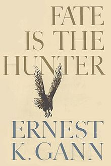 First edition of Fate Is The Hunter by Ernest K. Gann, 1961.