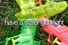 Hahaha just bought water guns with you the other day ;) it's on!