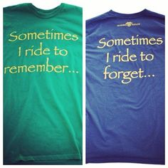 Sometimes I ride to remember... Sometimes I ride to forget...