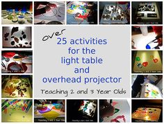 Teaching 2 and 3 Year Olds: Over 25 Light Table Activities for Preschool
