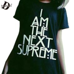 Aliexpress.com : Buy I AM THE NEXT SUPREME T shirt Femme Harajuku Women Casual Hipster Street Tees Tops XL Black White…