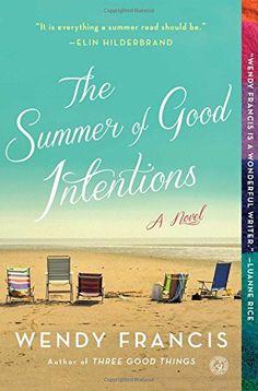 The Summer of Good Intentions: A Novel by Wendy Francis https://www.amazon.com/dp/145166642X/ref=cm_sw_r_pi_dp_lwsyxbKRG421K