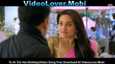 Tu Hi Toh Hai (Holiday) Free Download At http://videolover.mobi/main.php?dir=/Bollywood%20Movie%20Songs%20And%20Trailers/Holiday%20%282014%29&start=1&sort=1