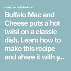 Buffalo Mac and Cheese puts a hot twist on a classic dish. Learn how to make this recipe and share it with your friends!