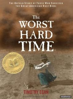 The Worst Hard Time: The Untold Story of Those Who Survived the Great American Dust Bowl by Timothy Egan [audiobook CD]. National Book Award, 2006.