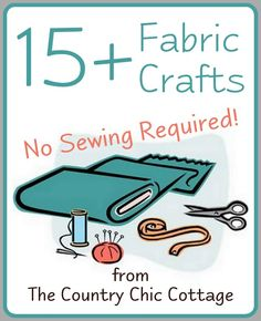 No Sew Projects - * THE COUNTRY CHIC COTTAGE (DIY, Home Decor, Crafts, Farmhouse)