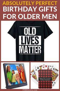 Birthday Gifts For Older Men