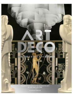 Art Deco Complete: The Definitive Guide to the Decorative Arts of the 1920s and 1930s by Abrams on Gilt Home