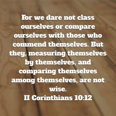 """Comparing ourselves to others does not make us """"better"""" Believers."""