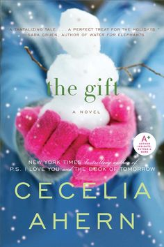 The Gift Cecelia Ahern HarperCollins ISBN-13: 9780061706264 ▬ᴥ▬ Lou Suffern is a successful businessman who works too hard, drinks too much, drives too fast, neglects his children and cheats on his…