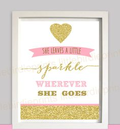 Gold and Pink Nursery Wall art or First Birthday Door Sign Glitter Chevron Printable - She leaves a little sparkle wherever she goes by littlebirdieprints on Etsy https://www.etsy.com/listing/197729509/gold-and-pink-nursery-wall-art-or-first