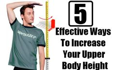 5 Effective Ways To Increase Your Upper Body Height Upper Body, Body Care, Make It Simple, Health Care, Cool Hairstyles, Hair Care, Easy, Personality, Mens Tops