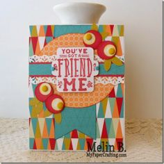 Paper using this month's Free To Be Me paper collection. http://www.mypapercrafting.com/2014/05/youve-got-friend-in-me-card.html
