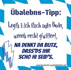 gewitter - Bayrische Quadratratschn Bavaria, Funny Quotes, Lol, Lettering, Gaudi, Cake Pops, Tips, Humorous Sayings, Funny Posters