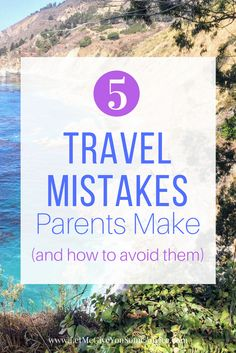 Don't let meltdowns ruin a family vacation! Avoid these 5 travel mistakes parents make with some good planning and thoughtful parenting. via @someadvice