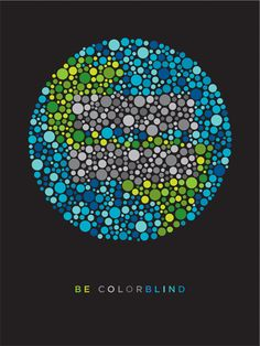 An simple yet intelligent way to communicate the the equality of everyone on Earth. The fact that being colour blind lead to being more equal. The simple visual language of using vector circles reflects the clear, simple message of the poster, and is a clever way to tackle the complex issue.