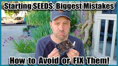 3 Biggest Mistakes When Starting Seeds Indoors or Outdoors // How to Avoid or Fix Them! - YouTube
