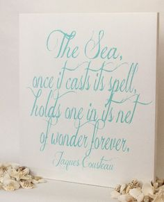 "18×20 ""The sea, once it casts its spell,.."" sign 