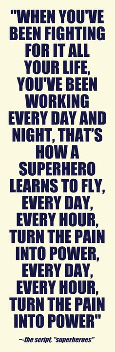 """-The Script, """"Superheroes"""" #Power #BodyLife This quote courtesy of @Pinstamatic (http://pinstamatic.com)"""