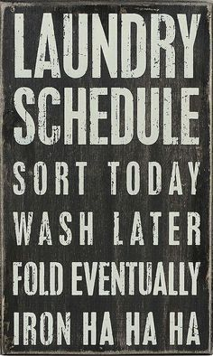 Laundry Schedule - Haha!