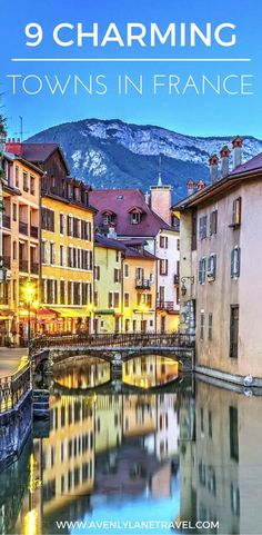 9 Charming Towns In France - Avenly Lane Travel - http://www.avenlylanetravel.com/9-charming-towns-in-france/