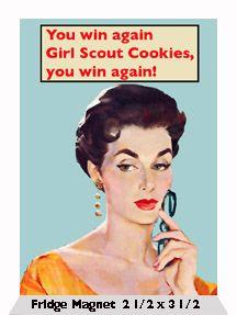 You Win Again Girl Scout Cookies You Win Again Fridge Magnet