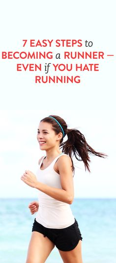 7 easy steps to becoming a runner #running #runner #fitness #tips #list #advice