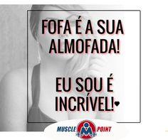 E ai daquele que falar o contrário. #Humor #MusclePoint #Fofa