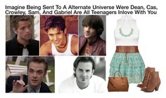 """""""Imagine Being Sent To A Alternate Universe Were Dean, Cas, Crowley, Sam, And Gabriel Are All Teenagers Inlove With You"""" by alyssaclair-winchester ❤ liked on Polyvore"""