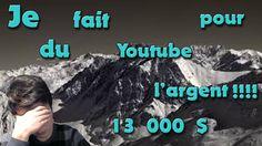 JE FAIT DU YOUTUBE POUR L'ARGENT ?!