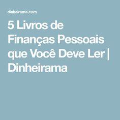 5 Livros de Finanças Pessoais que Você Deve Ler | Dinheirama