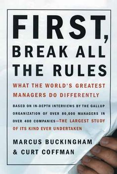 First, Break All the Rules (1999) by Marcus Buckingham. What the world's greatest managers do differently.