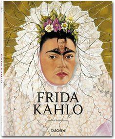 Kahlo. TASCHEN Books (Basic Art Series, TASCHEN 25 Edition)