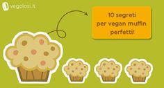 Come preparare dei muffin vegani perfetti? Ecco 10 consigli pratici da tenere sempre a portata di mano per non sbagliare! E poi tante ricette da provare!