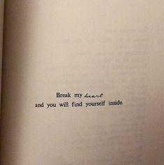 Break my heart and you will find yourself inside. - Atticuspoetry via (https://ift.tt/2jH8c8s)