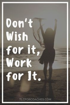 Don't wish for it, work for it. via Inspiration Hard Quotes, Quotes To Live By, Life Quotes, Qoutes, Best Motivational Quotes, Best Quotes, Inspirational Quotes, Mindset Quotes Positive, Business Quotes
