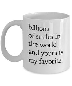 "Smile Mugs ""Billions Of Smiles in the World and Yours is My Favorite"" Valentines Day Mug Gift Idea by AmendableMugs on Etsy"