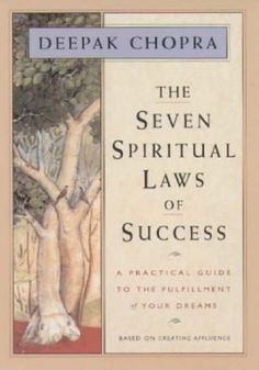 The Seven Spiritual Laws of Success: A Practical Guide to the Fulfillment of Your Dreams by Deepak Chopra, http://www.amazon.com/dp/B005BY3XHC/ref=cm_sw_r_pi_dp_fkJ6sb17N8818