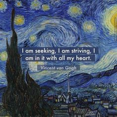 """""""I am seeking, I am striving, I am in it with all my heart."""""""